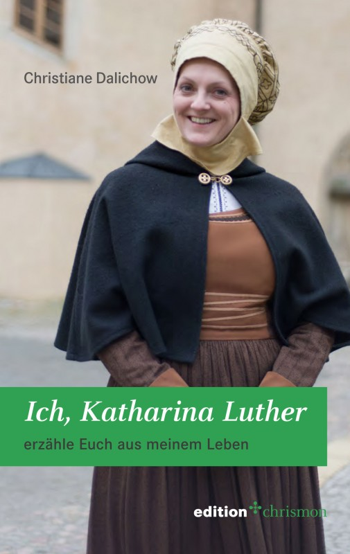 Ich, Katharina Luther