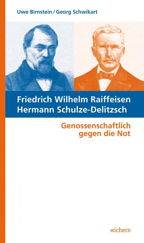 Friedrich Wilhelm Raiffeisen und Hermann Schulze-Delitzsch