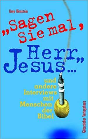 """""""Sagen Sie mal, Herr Jesus…"""""""