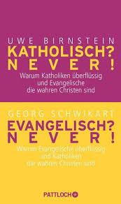 Katholisch? Never!/Evangelisch? Never!